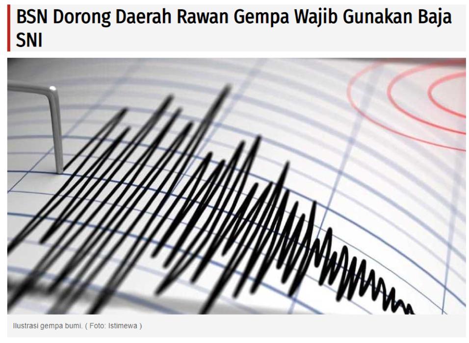 BSN Dorong Daerah Rawan Gempa Wajib Gunakan Baja SNI