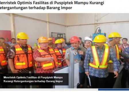 Menristek Optimis Fasilitas di Puspiptek Mampu Kurangi Ketergantungan terhadap Barang Impor