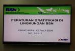 BSN adakan Sosialisasi Peraturan Gratifikasi