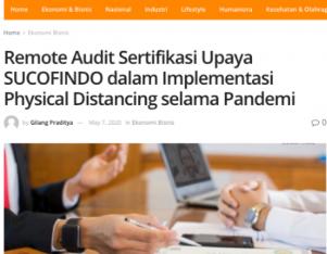 Remote Audit Sertifikasi Upaya SUCOFINDO dalam Implementasi Physical Distancing selama Pandemi