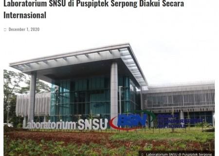 Laboratorium SNSU di Puspiptek Serpong Diakui Secara Internasional