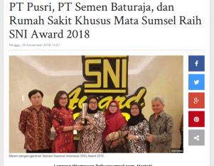 PT Pusri, PT Semen Baturaja, dan Rumah Sakit Khusus Mata Sumsel Raih SNI Award 2018