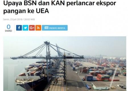Upaya BSN dan KAN Perlancar Ekspor Pangan ke UEA