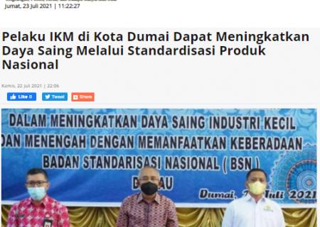 Pelaku IKM di Kota Dumai Dapat Meningkatkan Daya Saing Melalui Standardisasi Produk Nasional