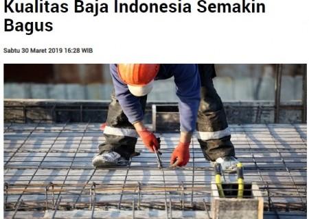 Banyak Produk Berstandar SNI, Kualitas Baja Indonesia Semakin Bagus