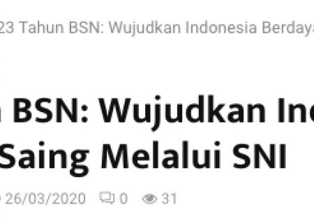 23 Tahun BSN: Wujudkan Indonesia Berdaya Saing Melalui SNI