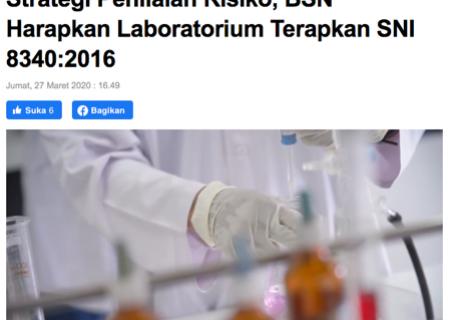 Strategi Penilaian Risiko, BSN Harapkan Laboratorium Terapkan SNI 8340:2016