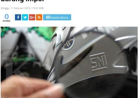 Pemerintah Perketat Pengawasan SNI Barang Impor